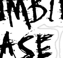 If Zombies Chase Us I'm Tripping You Sticker