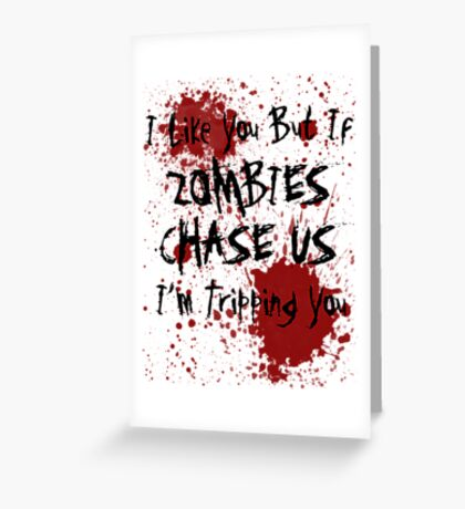 If Zombies Chase Us I'm Tripping You Greeting Card