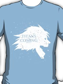 Titans are Coming.. (Dark) T-Shirt