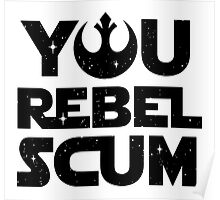 Star Wars - You Rebel Scum Poster