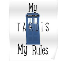 My Tardis, My Rules Poster