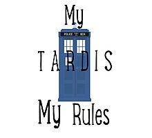 My Tardis, My Rules Photographic Print