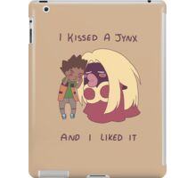 I Kissed A Jynx And I Liked It iPad Case/Skin
