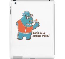 Grumpapotamus: Dont Be a Sucka, Vote! iPad Case/Skin