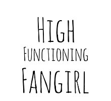High Functioning Fangirl - Without Tumblr by MultifandomDino