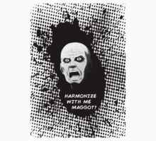 Harmonize With Me Maggot by LagrangeMulti