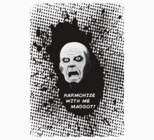 Harmonize With Me Maggot by LagrangeMulti