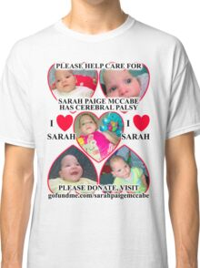 Sarah Paige McCabe T-Shirt Design To Raise Money For Baby Girl Born With Cerebral Palsy Classic T-Shirt
