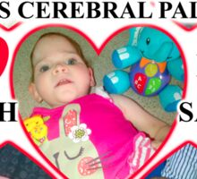 Sarah Paige McCabe T-Shirt Design To Raise Money For Baby Girl Born With Cerebral Palsy Sticker