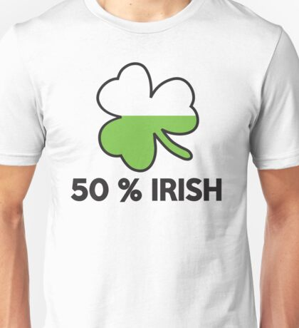 St. Patrick's day: 50 % irish Unisex T-Shirt