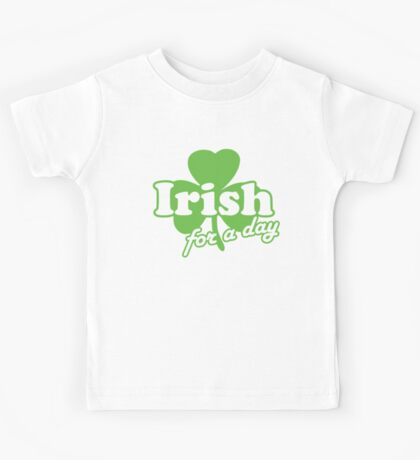 St. Patrick's day: Irish for a day Kids Tee