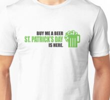 Buy me a beer, St. Patrick's day is here Unisex T-Shirt