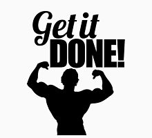 Get it done! Unisex T-Shirt