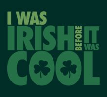 I was irish before it was cool by nektarinchen