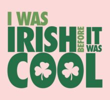 I was irish before it was cool Kids Tee