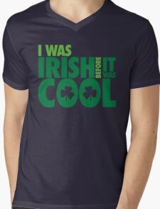 I was irish before it was cool Mens V-Neck T-Shirt