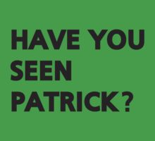 Have you seen Patrick? by nektarinchen