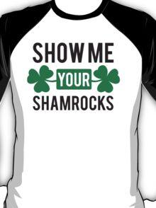 St. Patrick's day: Show me your shamrocks T-Shirt