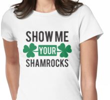 St. Patrick's day: Show me your shamrocks Womens Fitted T-Shirt
