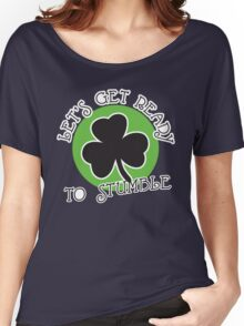 St. Patrick's day: Let's get ready to stumble Women's Relaxed Fit T-Shirt