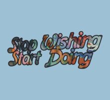 Stop Wishing Start Doing by Boogiemonst