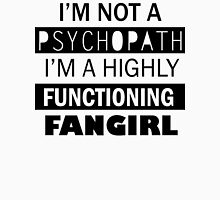 I'm a Highly Functioning Fangirl Unisex T-Shirt