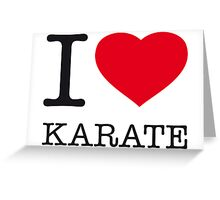I ♥ KARATE Greeting Card