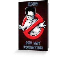 Egon, but not Forgotten Greeting Card
