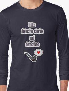 I like detectives Long Sleeve T-Shirt