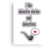 I like detectives Canvas Print