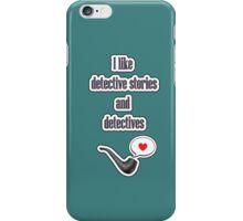 I like detectives iPhone Case/Skin