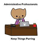 Administrative Professionals Keep Things Purring by ValeriesGallery