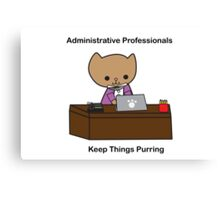 Administrative Professionals Keep Things Purring Canvas Print