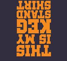 This Is My Keg Stand Shirt (Orange Lettering) Unisex T-Shirt