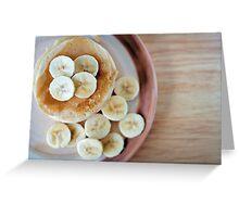 banana pancakes.. Greeting Card