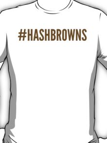 Hash Browns (hashtag) T-Shirt