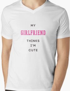 my girlfriend thinks i'm cute Mens V-Neck T-Shirt