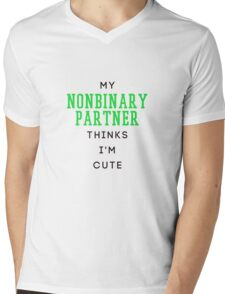 my nonbinary partner thinks i'm cute Mens V-Neck T-Shirt