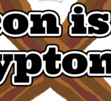 Bacon is My Kryptonite Sticker