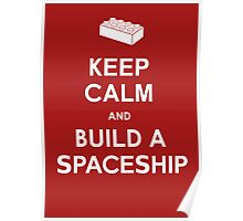 Keep Calm and Build a Spaceship Poster