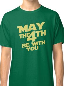 May the 4th Classic T-Shirt