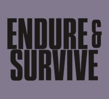 Endure and Survive by ashraae