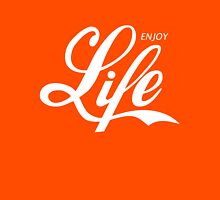 Enjoy Life Unisex T-Shirt