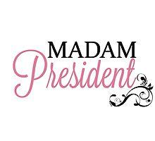 Madam President by darkandbright