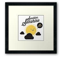 Sunshine It's Fine Framed Print