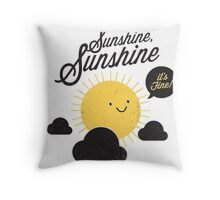 Sunshine It's Fine Throw Pillow