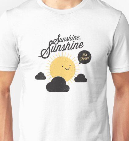 Sunshine It's Fine Unisex T-Shirt