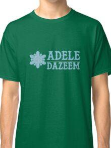 Cool As Adele Dazeem Classic T-Shirt