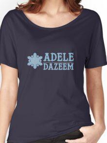 Cool As Adele Dazeem Women's Relaxed Fit T-Shirt