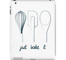 Just Bake It! iPad Case/Skin
